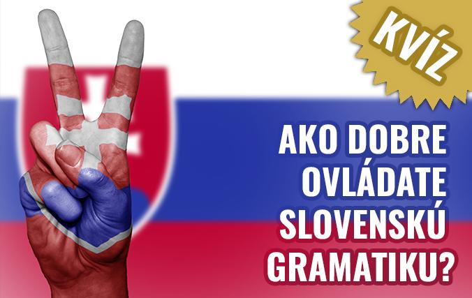 KVÍZ Ako dobre ovládate slovenskú gramatiku? Otestujte sa!